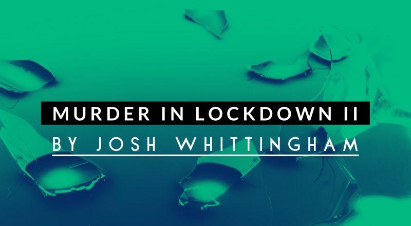Murder in Lockdown